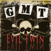 GMT: Evil Twin CD cover